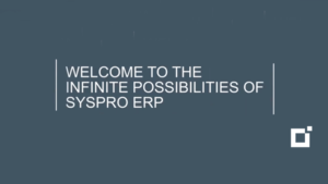 SYSPRO-ERP-software-system-video-thumbnail-infinite-possibilities-with-syspro-erp